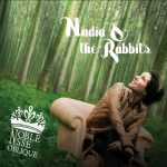 Nadia and The Rabbits_2013_Noblesse_Oblique